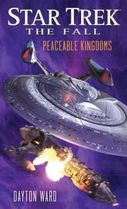 Star Trek: The Fall: Peaceable Kingdoms ebook by Dayton Ward