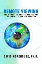 Remote Viewing ebook by David Morehouse