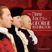 The Many Faces of George Washington - Remaking a Presidential Icon ebook by Carla Killough McClafferty