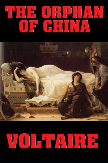 The Orphan of China ebook by Voltaire