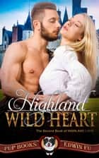 Highland Wild Heart ebook by Edwin Fu
