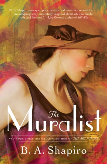 The Muralist - A Novel ebook by B. A. Shapiro
