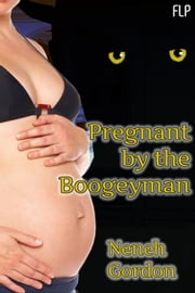 Pregnant by the Boogeyman ebook by Neneh Gordon