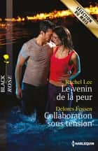 Le venin de la peur - Collaboration sous tension ebook by Rachel Lee, Delores Fossen