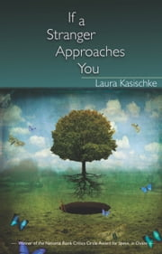 If a Stranger Approaches You - Stories ebook by Laura Kasischke