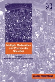 Multiple Modernities and Postsecular Societies ebook by Dr Kristina Stoeckl,Prof Dr Massimo Rosati,Professor Robert Holton
