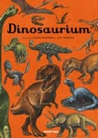 Dinosaurium eBook by Lily Murray, Chris Wormell