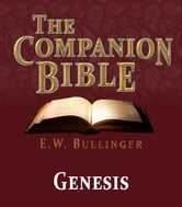 The Companion Bible - The Book of Genesis ebook by E.W. Bullinger