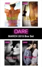 Harlequin Dare March 2019 Box Set - An Anthology ebook by Caitlin Crews, Cathryn Fox, Rachael Stewart,...