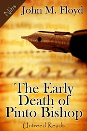 The Early Death of Pinto Bishop ebook by John M. Floyd
