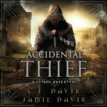 Accidental Thief - Accidental Traveler Book 1 - A LitRPG Accidental Traveler Adventure audiobook by Jamie Davis,C.J. Davis