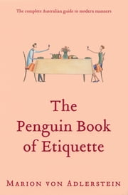 The Penguin Book Of Etiquette ebook by Marion von Adlerstein