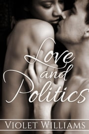 Love and Politics ebook by Violet Williams