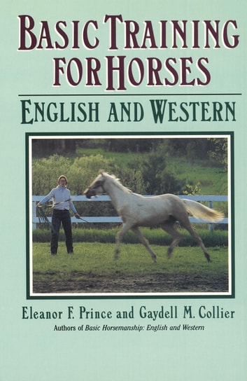 Basic Training for Horses ebook by Gaydell M. Collier,Eleanor F. Prince
