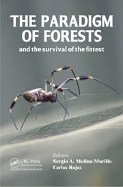 The Paradigm of Forests and the Survival of the Fittest ebook by Sergio A. Molina-Murillo,Carlos Rojas Alvarado