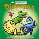 Basher Basics: Dinosaurs ebook by Simon Basher, Simon Basher, Dan Green