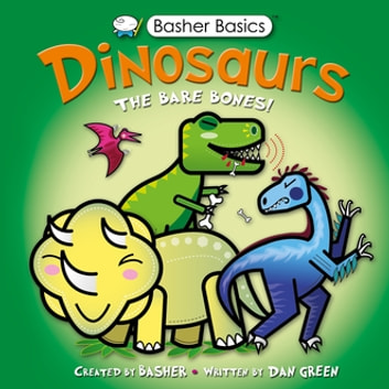 Basher Basics: Dinosaurs ebook by Simon Basher,Dan Green