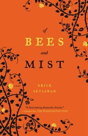 Of Bees and Mist - A Novel ebook by Erick Setiawan