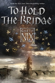 To Hold the Bridge ebook by Garth Nix