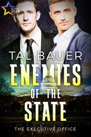 Enemies of the State - The Executive Office ebook by Tal Bauer