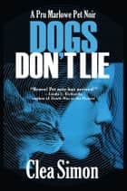 Dogs Don't Lie ebook by Clea Simon