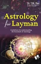 Astrology For Layman ebook by Dr. T. M. Rao