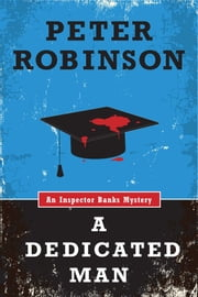 A Dedicated Man (An Inspector Banks Mystery) ebook by Peter Robinson
