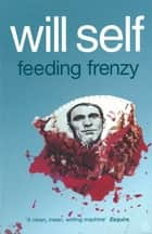 Feeding Frenzy ebook by Will Self