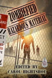 Zombiefied: Hazardous Material ebook by Carol Hightshoe
