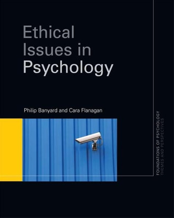 Ethical Issues in Psychology ebook by Philip Banyard,Cara Flanagan