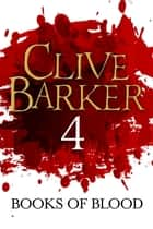 Books of Blood Volume 4 ebook by Clive Barker
