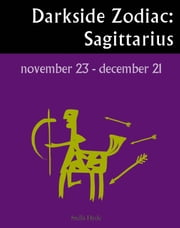 Darkside Zodiac: Sagittarius ebook by Stella Hyde
