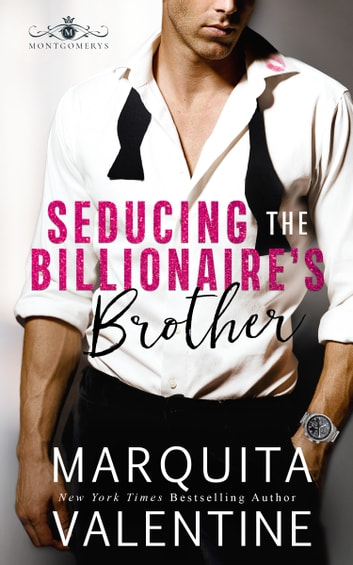 Seducing the Billionaire's Brother ebook by Marquita Valentine