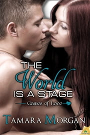The World is a Stage ebook by Tamara Morgan