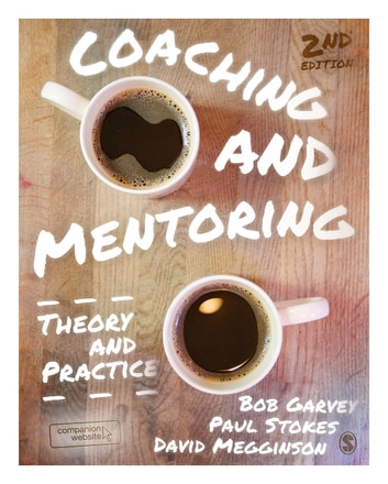 Coaching and Mentoring - Theory and Practice ebook by Paul Stokes,Professor David Megginson,Professor Robert Garvey