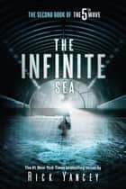 The Infinite Sea - The Second Book of the 5th Wave ebook by