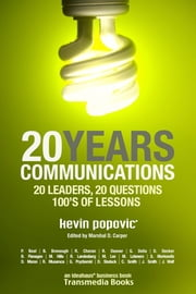 20YEARS Communications: 20 Leaders, 20 Questions, 100's of Lessons ebook by Kevin Popovic