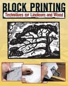 Block Printing - Techniques for Linoleum and Wood ebook by Sandy Allison, Robert Craig
