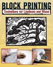 Block Printing - Techniques for Linoleum and Wood ebook by Sandy Allison,Robert Craig