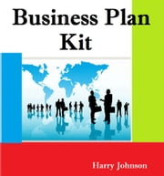Business Plan Kit ebook by Harry Johnson