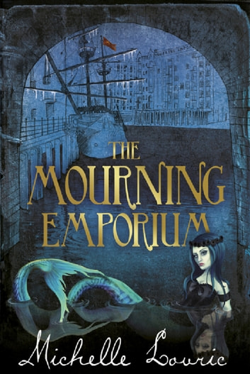 The Mourning Emporium eBook by Michelle Lovric