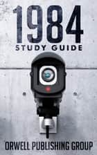 1984 Study Guide ebook by Orwell Publishing Group
