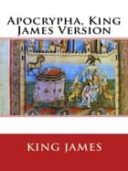Apocrypha, King James Version ebook by King James