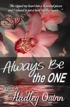 Always Be the One ebook by Hadley Quinn