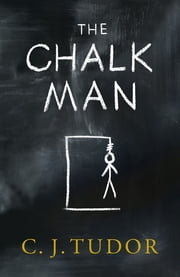 The Chalk Man - 'If you like my stuff, you'll like this' STEPHEN KING ebook by C. J. Tudor