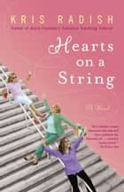 Hearts on a String ebook by Kris Radish