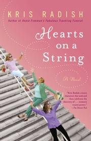 Hearts on a String - A Novel ebook by Kris Radish
