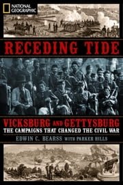 Receding Tide - Vicksburg and Gettysburg: The Campaigns That Changed the Civil War ebook by Edwin C. Bearss