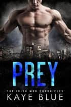 Prey ebook by Kaye Blue
