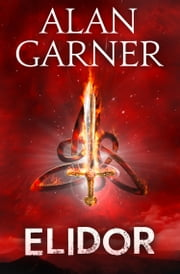 Elidor (Essential Modern Classics) ebook by Alan Garner